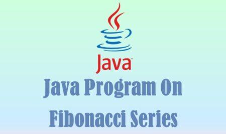 Java Program on Fibonacci Series