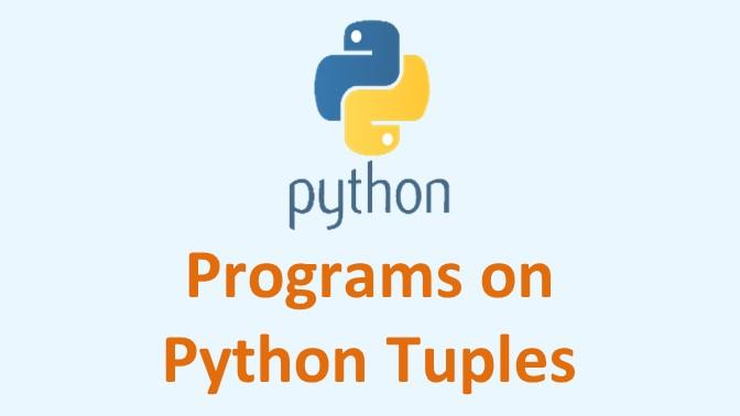 Python Programs on Tuples