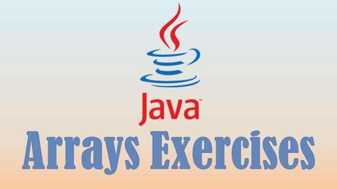 Java Arrays Exercises