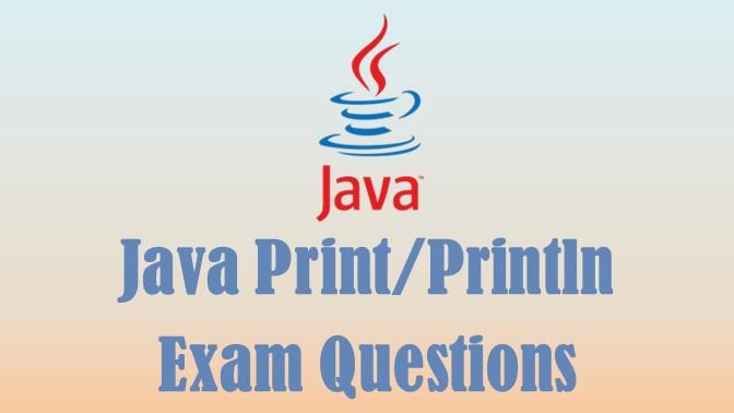 Java print exam questions