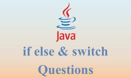 Java if else & switch Practice Questions