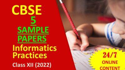 CBSE Sample Papers Class 12 Informatics Practices (2022 Syllabus)