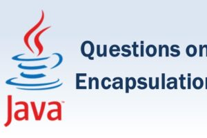 Questions on Encapsulation
