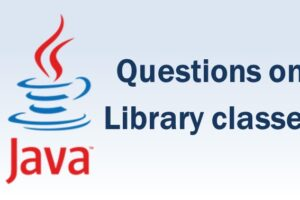 Questions on Library classes