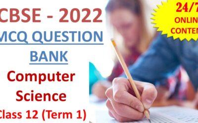 CBSE Class 12 Computer Science MCQ Question Bank Term 1 2022